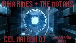 Irina Rimes ft. The Motans - Cel Mai Bun DJ (Sora Remix)
