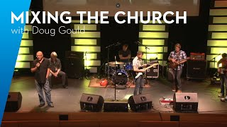 PreSonusphere 2013: Mixing the Church with Doug Gould