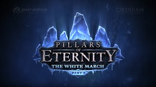 Pillars of Eternity White March Part I (Ep 4) Белая кузня