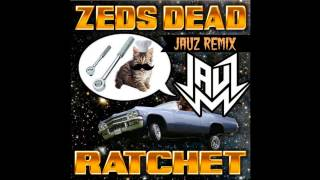 Zeds Dead- Ratchet (Jauz Remix) Free Download