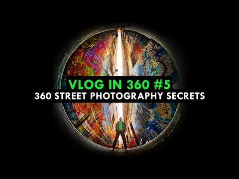 360 Street Photography Tips & Tricks