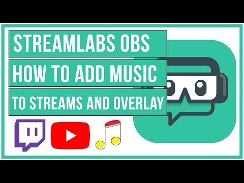 Streamlabs OBS - How To Add Music To Your Stream and Overlays - YouTube