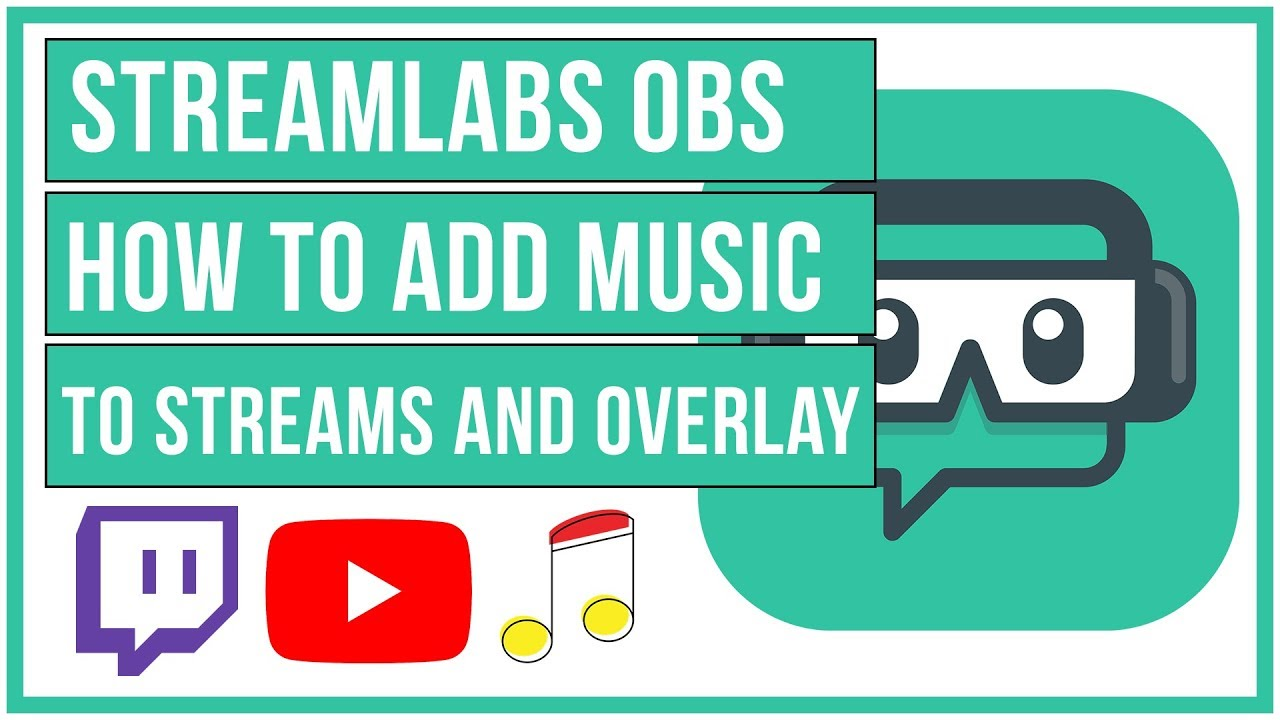 Streamlabs OBS - How To Add Music To Your Stream and Overlays