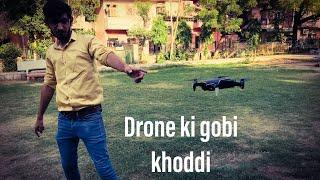 Drone Ki Gobi Khod Di.......😀