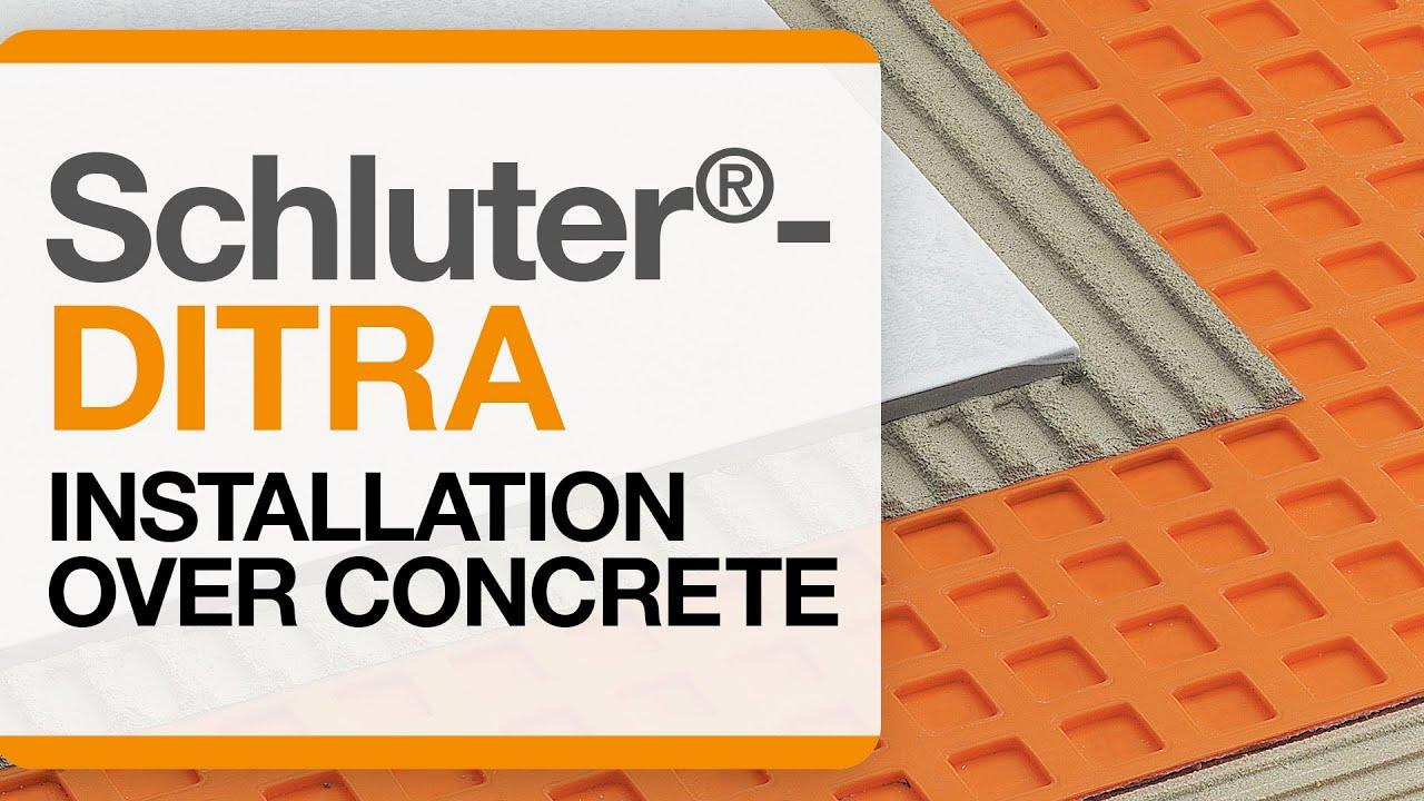 schluter ditra installation over concrete