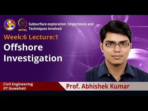 Lecture 15: Offshore Investigation