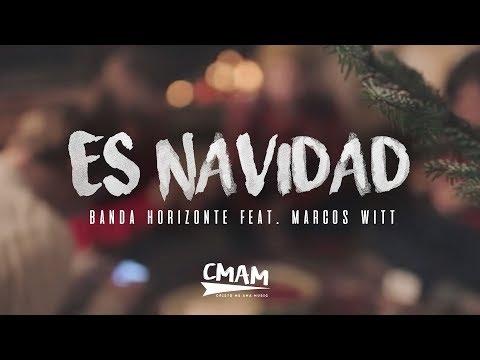 Es Navidad - Banda Horizonte ft. Marcos Witt | LETRA