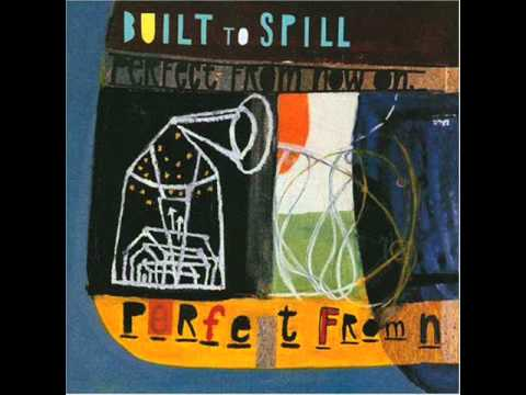 Built To Spill - Perfect From Now On (Full Album)