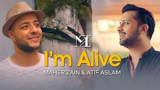 Maher Zain & Atif Aslam - I'm Alive | Music Video & On-Screen Lyrics