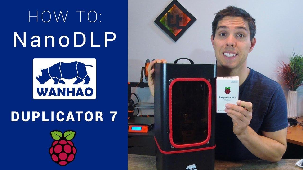 How to install NanoDLP for a Wanhao Duplicator 7