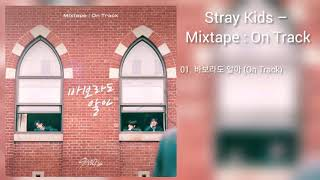 Download Link  Stray Kids - Mixtape : On Track  Mp3