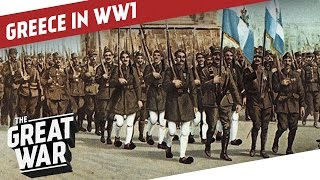A Crucial Test For Unity - Greece in WW1 I THE GREAT WAR Special