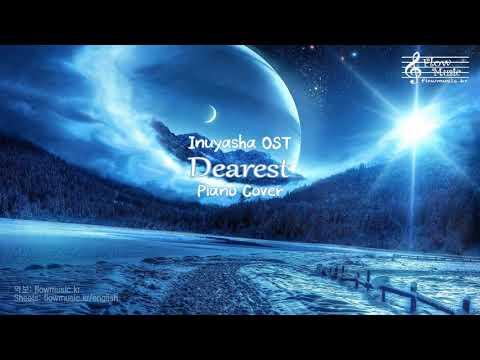 이누야샤 (Inuyasha) OST - Dearest Piano Cover 피아노 커버