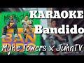 - Myke Towers x JuhnTV - Bandido | KARAOKE + INSTRUMENTAL