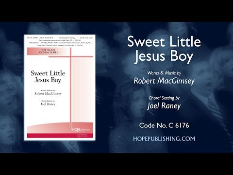 Sweet Little Jesus Boy - Arr. Joel Raney