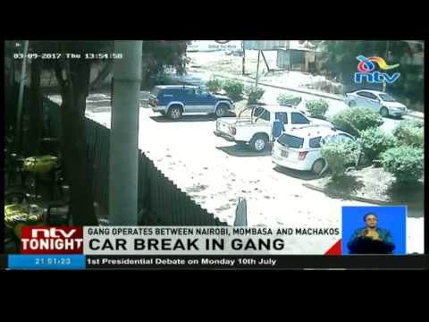 Police search for car break in gang operating in Nairobi, Mombasa and Machakos Counties