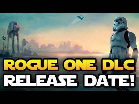 Star Wars Battlefront Rogue One Scarif DLC Release Date Revealed!