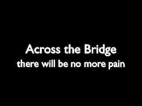 Across the bridge with lyrics - YouTube
