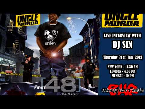 Uncle Murda Interview with DJ Sin 31-01-13 Bombay Hott Radio