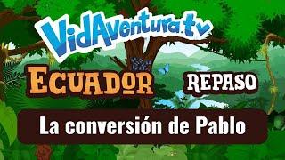 Repaso Ecuador – La conversión de Pablo.