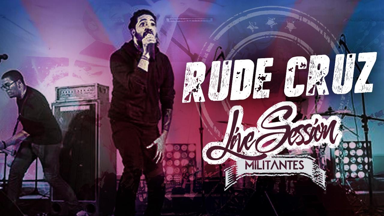 Militantes - Rude Cruz {Live Session}