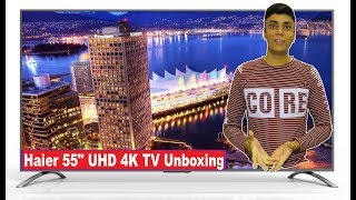 Haier 55 Inch UHD 4K Smart TV Unboxing | My Opinions