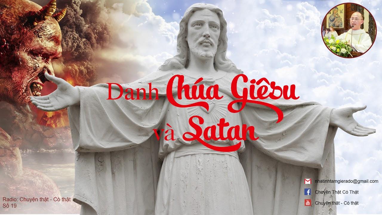 Danh Chúa Giê-su và Satan (Radio số 19: Chuyện thật - Có thật ...