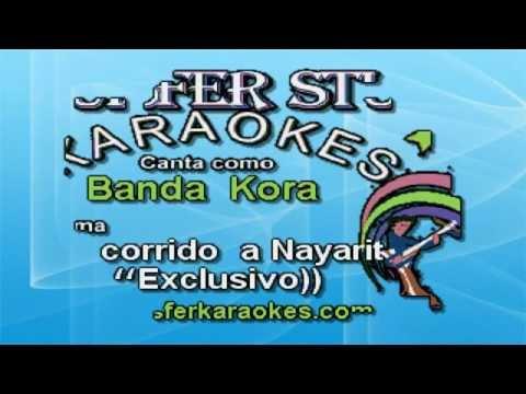 Banda Kora  - El Corrido A Nayarit - Karaoke