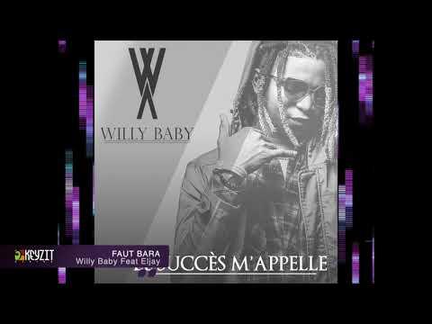 Willy Baby - Faut bara feat Eljay (Kiff no beat) (audio)
