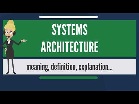 What is SYSTEMS ARCHITECTURE? What does SYSTEMS ARCHITECTURE mean?