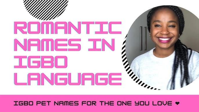 Names call a igbo sweet to girl in Good Names: