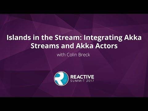 Islands in the Stream  Integrating Akka Streams and Akka Actors