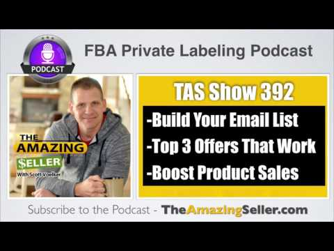 Top 3 Offers to Build an Email List and Boost Sales for Your Products - TAS 392 – The Amazing Seller