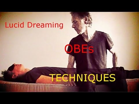 Lucid Dream and OBE Techniques - My Personal Practise and Experience, Part 1.
