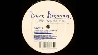 Dave Brennan - Drink Deep James Zabiela Vocal Mix)