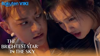 The Brightest Star in the Sky - EP4 | Protecting Him in a Fight