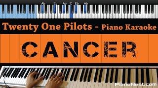Twenty One Pilots - Cancer - LOWER Key (Piano Karaoke / Sing Along)
