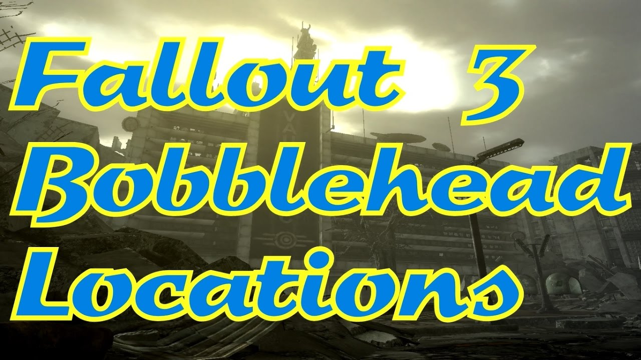 fallout 3 bobblehead locations youtube
