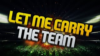Let Me Carry The Team  (Call Of Duty: Advanced Warfare)