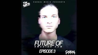 Future Of Swedish EDM - Episode 3