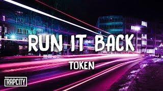 Token - Run It Back (Lyrics)
