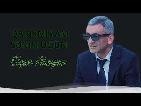 Elçin Atayev - Darıxmışam Sənin üçün (ekskluziv)