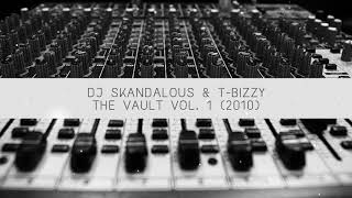 DJ Skandalous & T-Bizzy - The Vault Vol. 1 (2010 Lost Tracks Mixtape)
