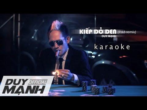 Kiếp Đỏ Đen [R&B Remix] - Karaoke - Duy Mạnh