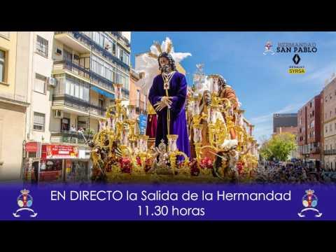 EN DIRECTO | Salida de la Hermandad de San Pablo - Lunes Santo 2017