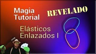 MAGIA TUTORIAL: Elásticos enlazados 1 REVELADO (Magic trick revealed: rubber bands linked)