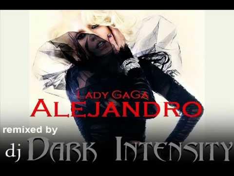 Alejandro - Lady Gaga - dj Dark Intensity Remix