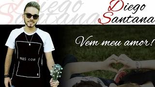 Baixar Diego Santana - Vem meu amor - (Clipe Oficial)