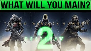 What Will Be Your Main In Destiny 2 ?