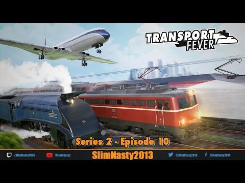 Transport Fever - Series 2 / Episode 10